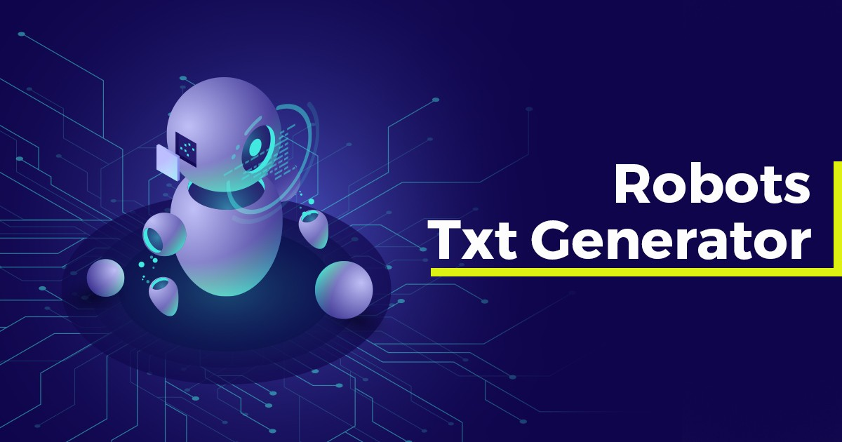 A-Z Guide to Robots.txt Generator and its Role in SEO