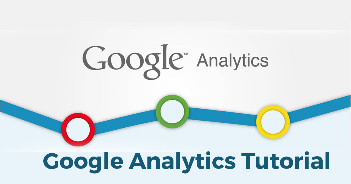 Google Analytics Tutorial to Learn Performance Tracking