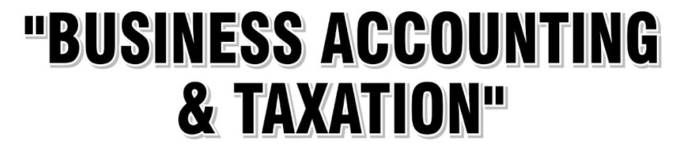 Business Accounting and Taxation