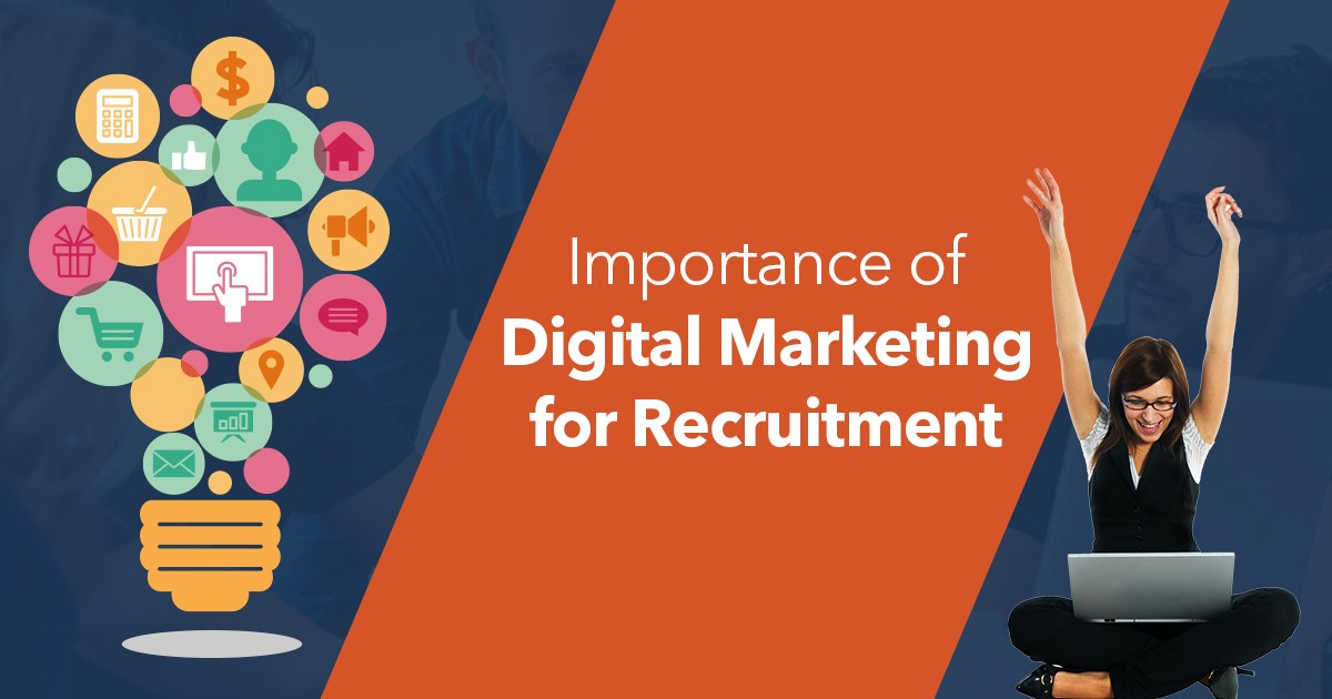 Importance of Digital Marketing for Recruiters