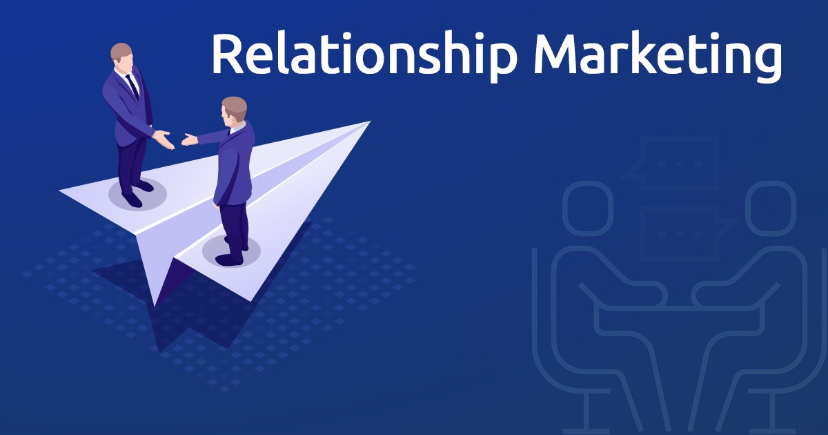 Relationship Marketing 101 – Everything You Need to Know