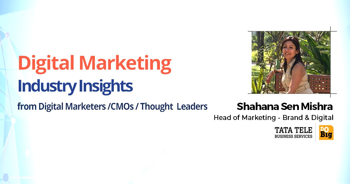 Interview with Shahana Sen Mishra, Head of Marketing-Brand & Digital, TATA Tele Business Services