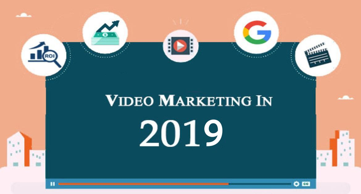 Video Marketing: A Leading Marketing Trend in 2019