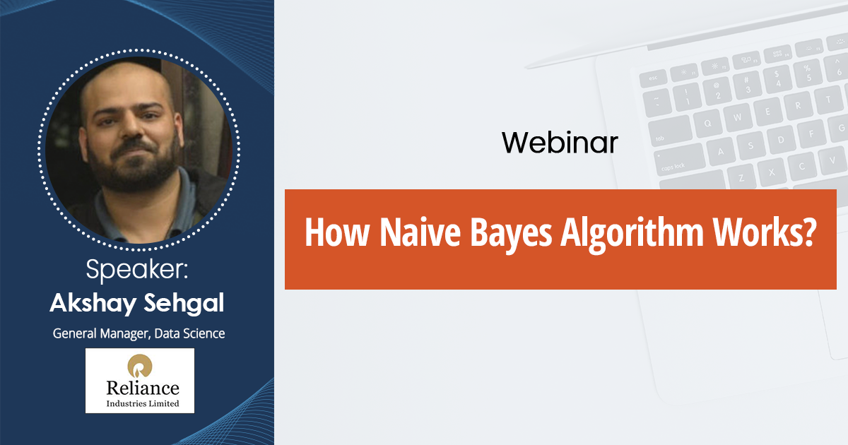 How Naive Bayes Algorithm Works-Webinar Recording