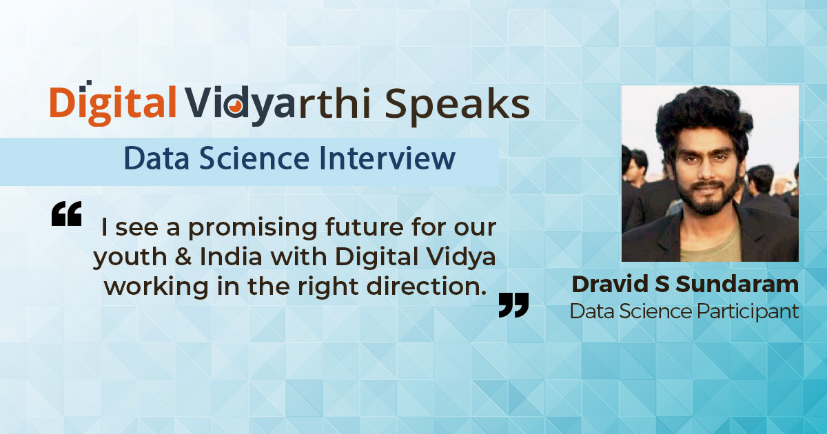 Interview with Dravid S. Sundaram, Data Science Participant