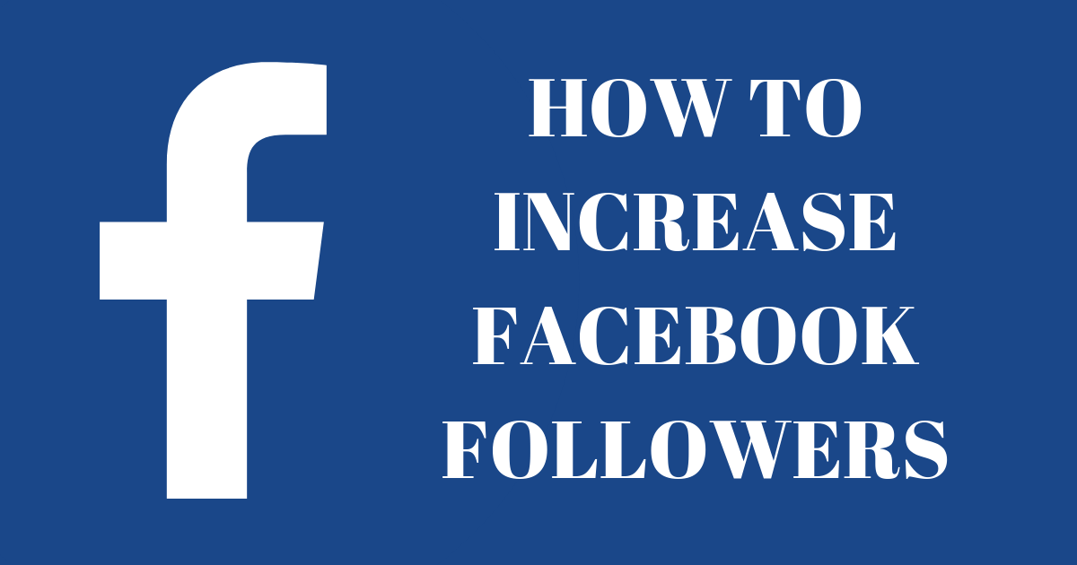 How to Increase Facebook Followers for Your Business Page