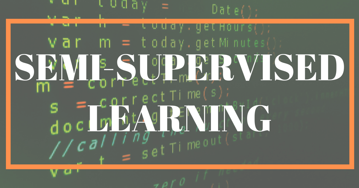 An Ultimate Guide to Understanding Semi-Supervised Learning