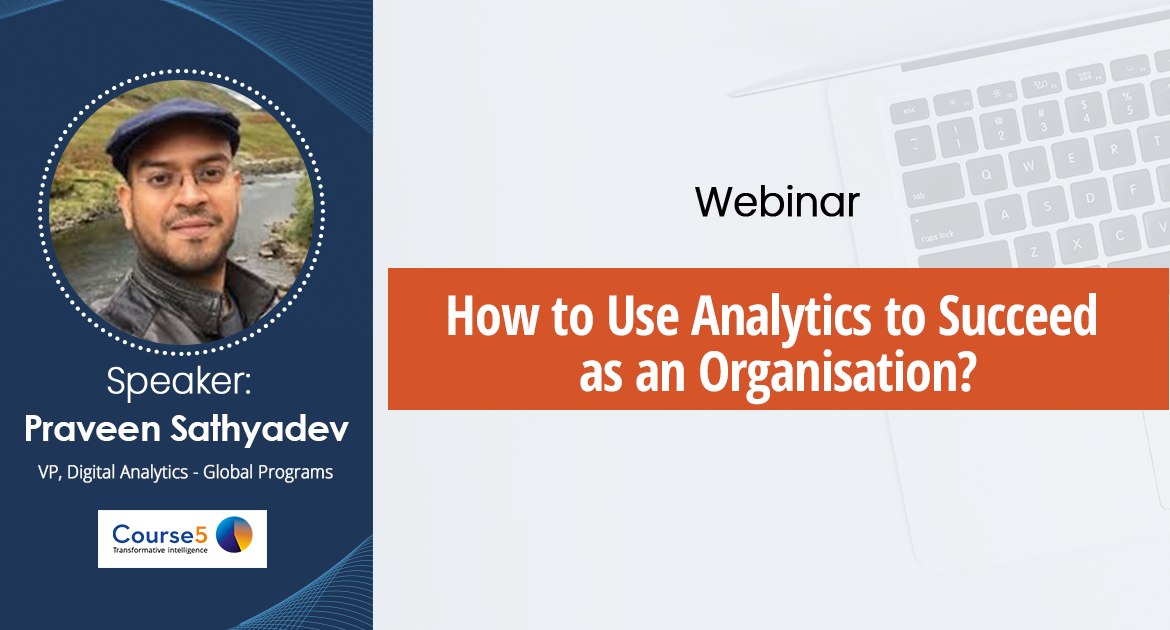 How to Use Analytics to Succeed as an Organisation-Webinar Recording