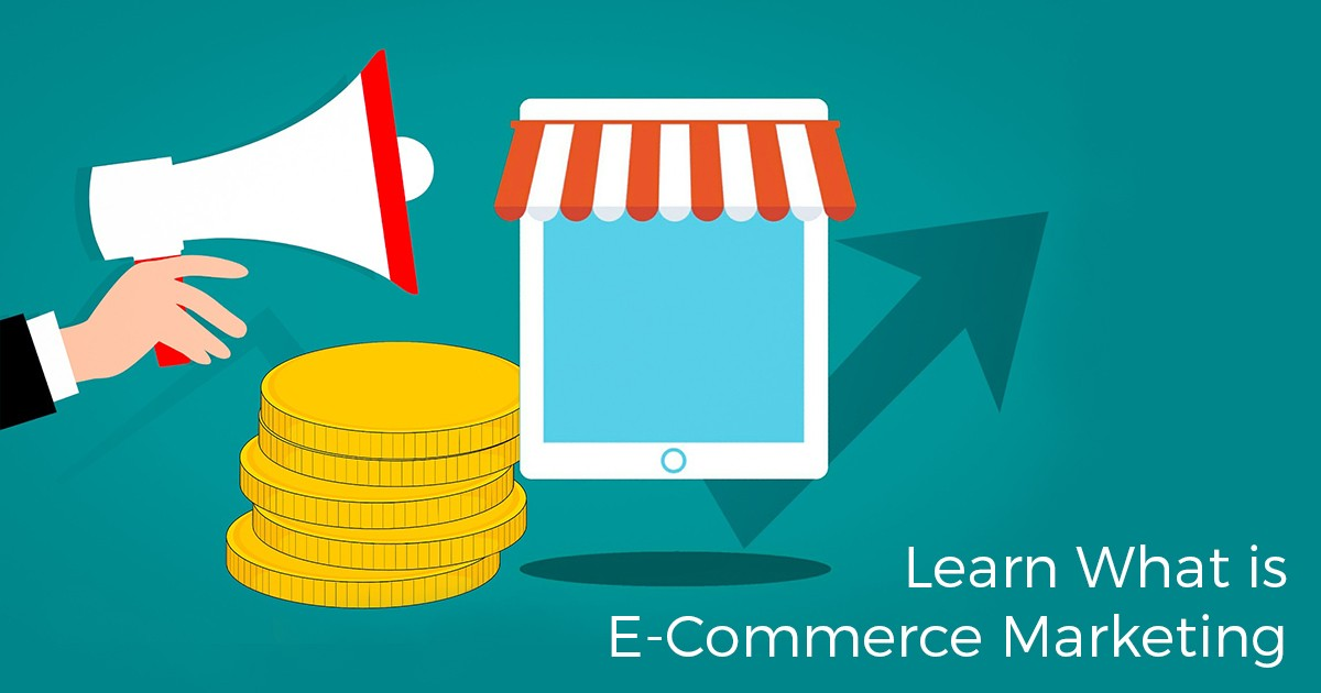Learn What is ECommerce Marketing in 7 Simple Steps