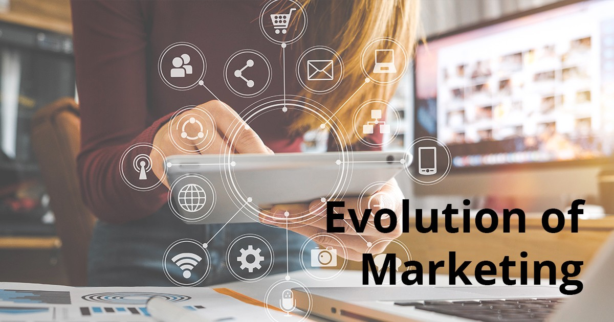 Evolution of Marketing - Then & Now