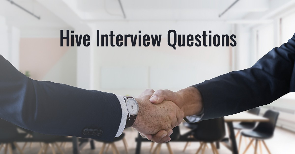 Hive Interview Questions to Help You Get Your Dream Job