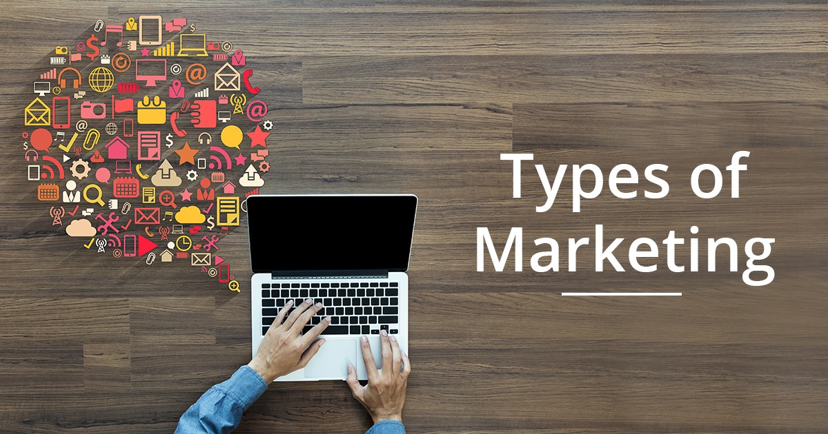 Types of Marketing : Beginners' Guide in a Nutshell