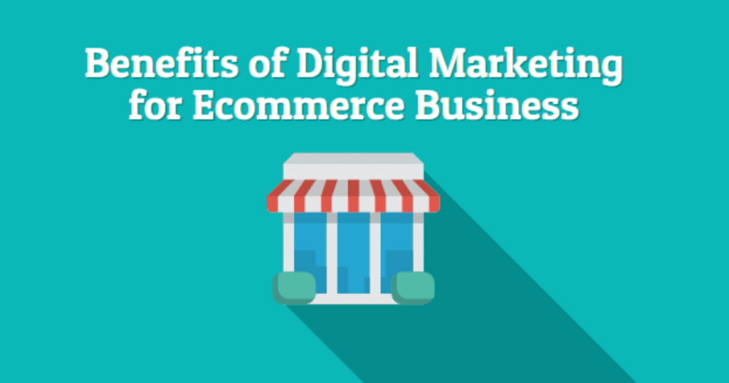 Digital Marketing for Ecommerce Business Image Source - Canva