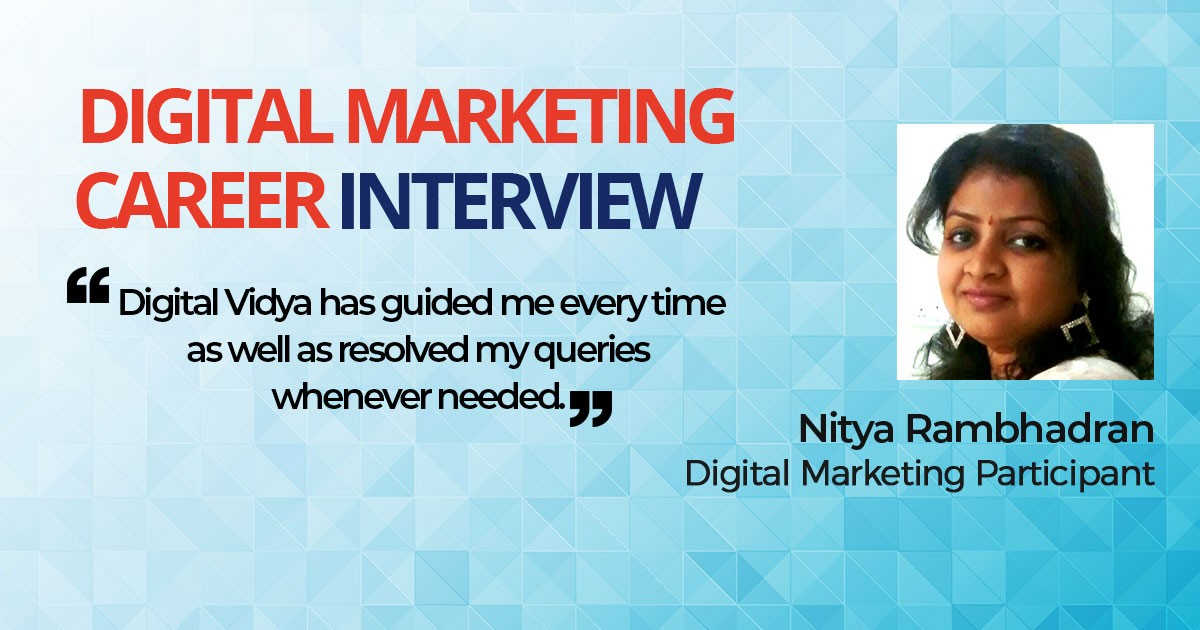 Interview with Nitya Rambhadran, Digital Marketing Participant