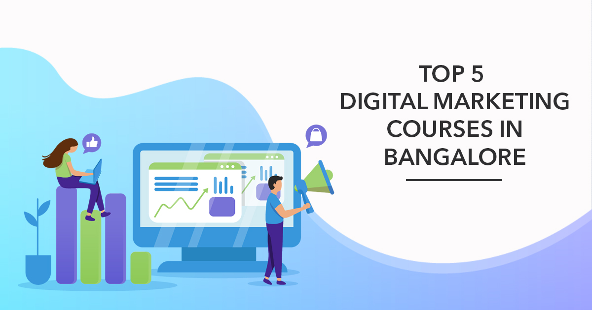 Top 5 Digital Marketing Courses in Bangalore