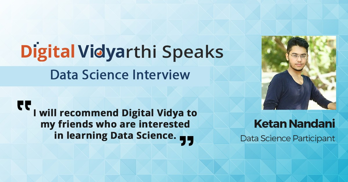 Interview with Ketan Nandani, Data Science Participant