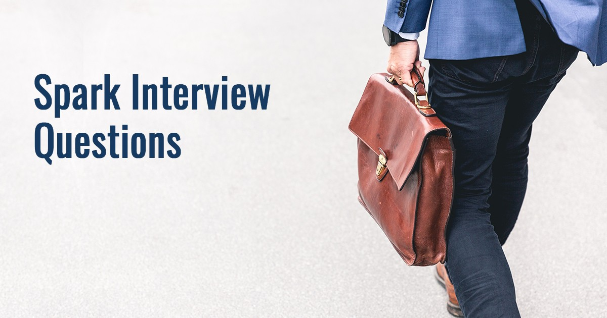 Top 17 Spark Interview Questions and Answers