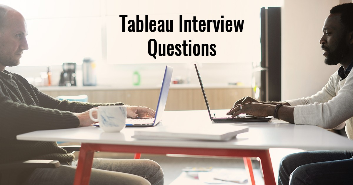 Top Tableau Interview Questions for 2019