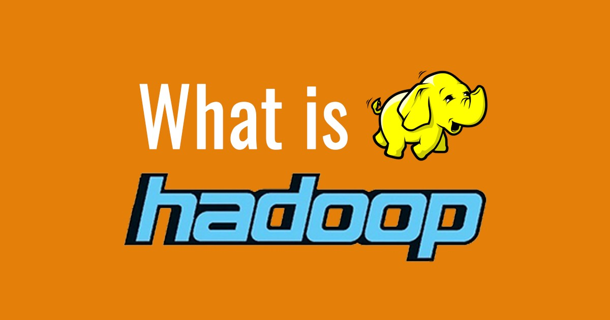 What is Hadoop – The Components, Use Cases, and Importance