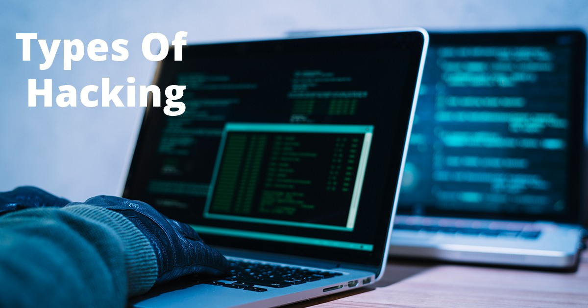 Types of Hacking Every Hacker Should Know