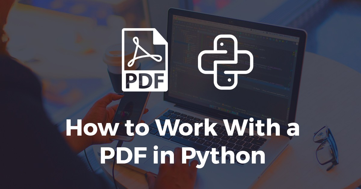 A Complete Guide on How to Work With a PDF in Python