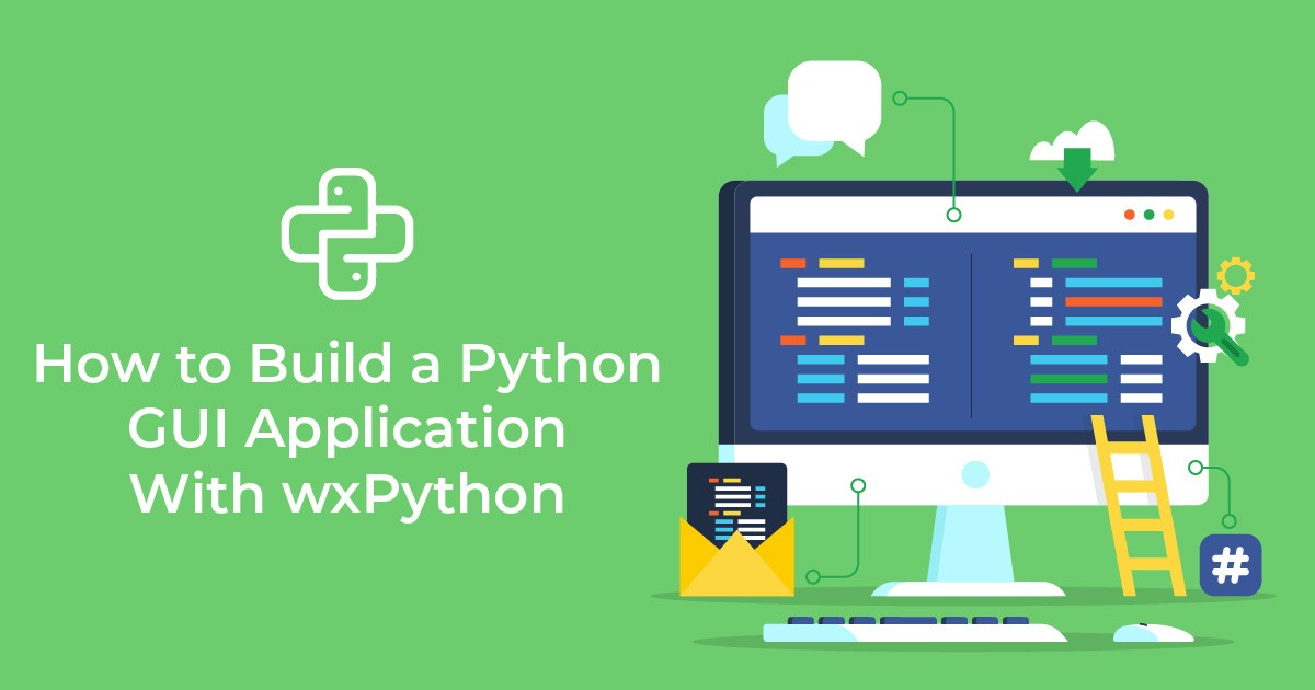How to Build a Python GUI Application With wxPython?