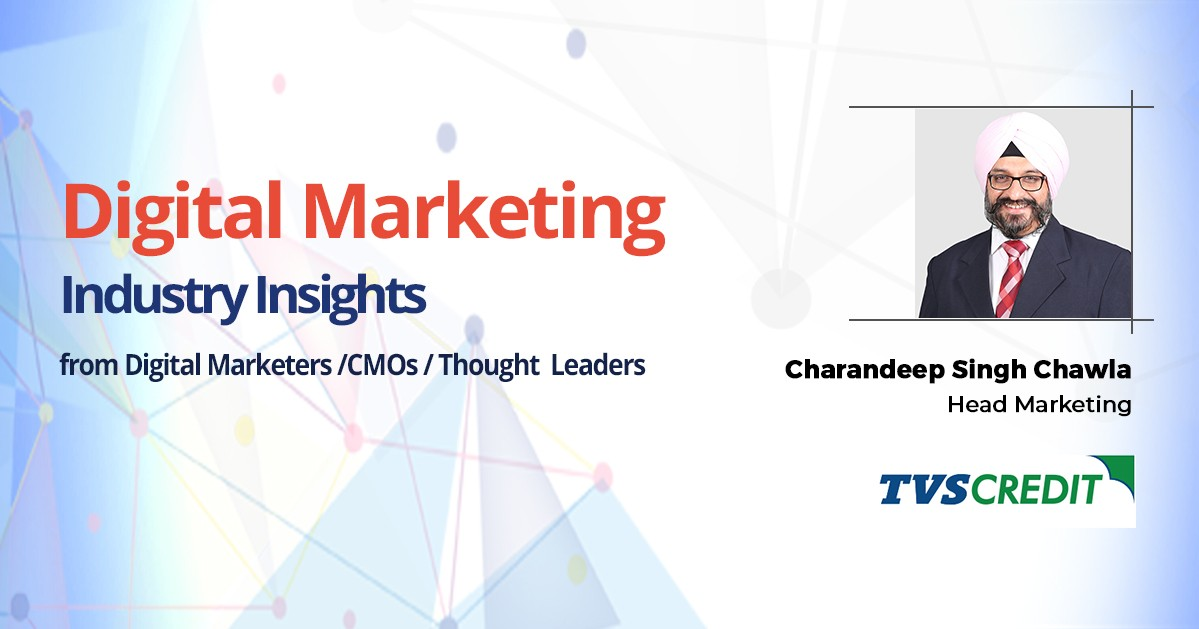 Interview with Charandeep Singh Chawla, Head-Marketing, TVS Credit
