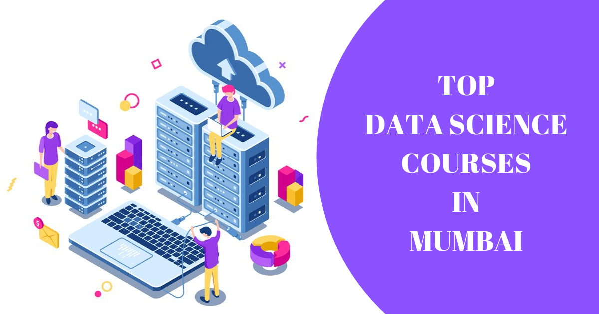 Top 5 Data Science Courses in Mumbai for Aspiring Data Scientists