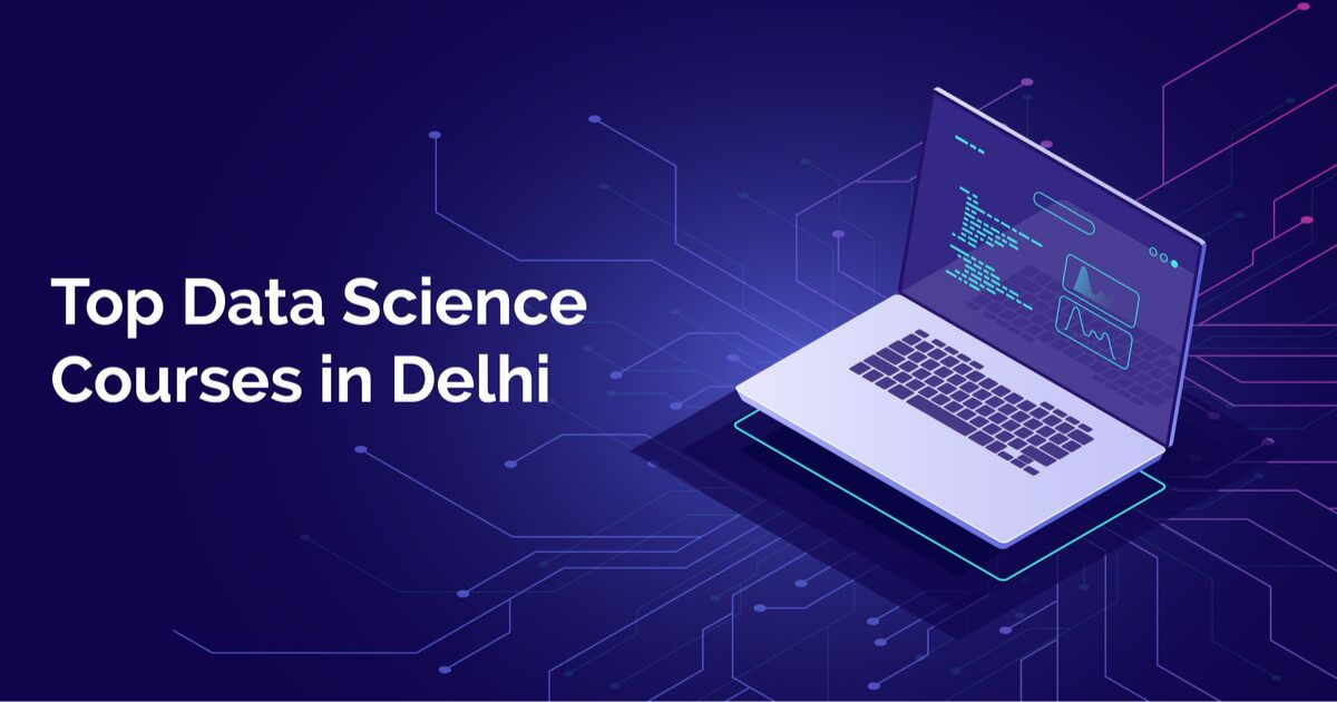 Top 5 Data Science Courses in Delhi – Review 2019