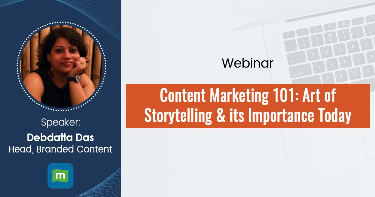 Content Marketing 101: Art of Storytelling & its Importance Today-Webinar Recording