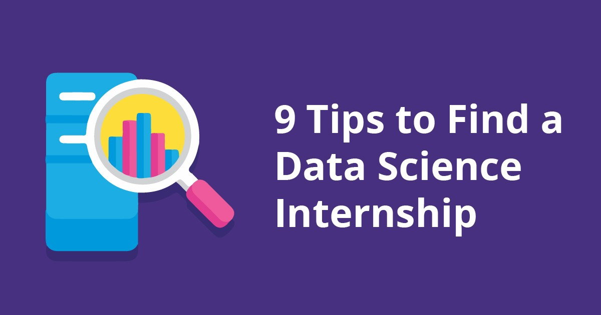 9 Tips to Find a Data Science Internship