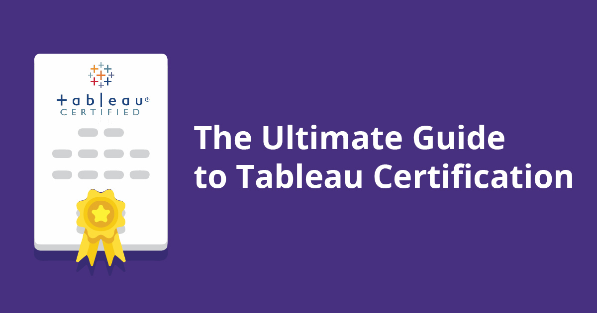 The Ultimate Guide to Tableau Certification