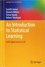 An Introduction to Statistical Learning with Applications in R - Graeth James, Daniela Witten, Trevor Hastie, Robert Tibshirani