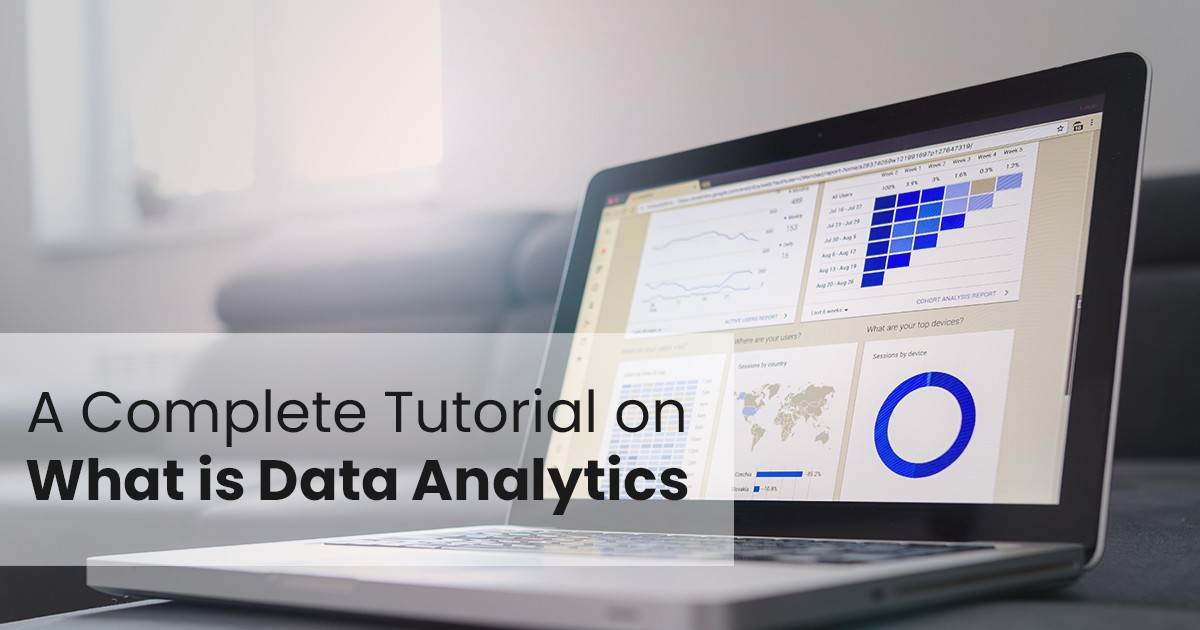 A Complete Tutorial on What is Data Analytics