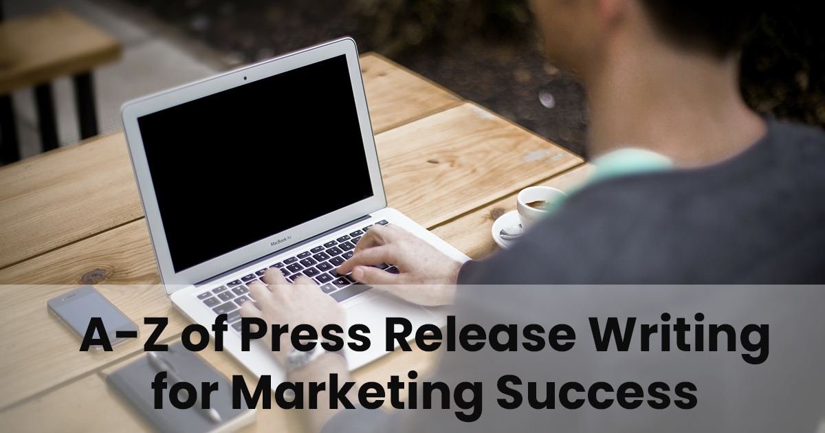 A-Z of Press Release Writing for Marketing Success