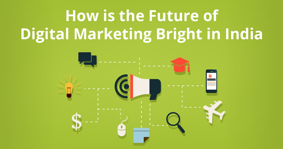 How is the Future of Digital Marketing Bright in India?