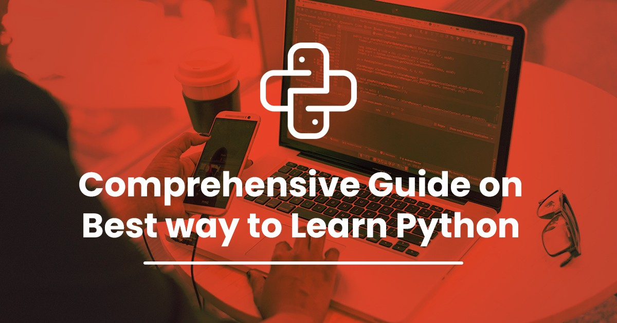 Comprehensive Guide on the Best Way to Learn Python