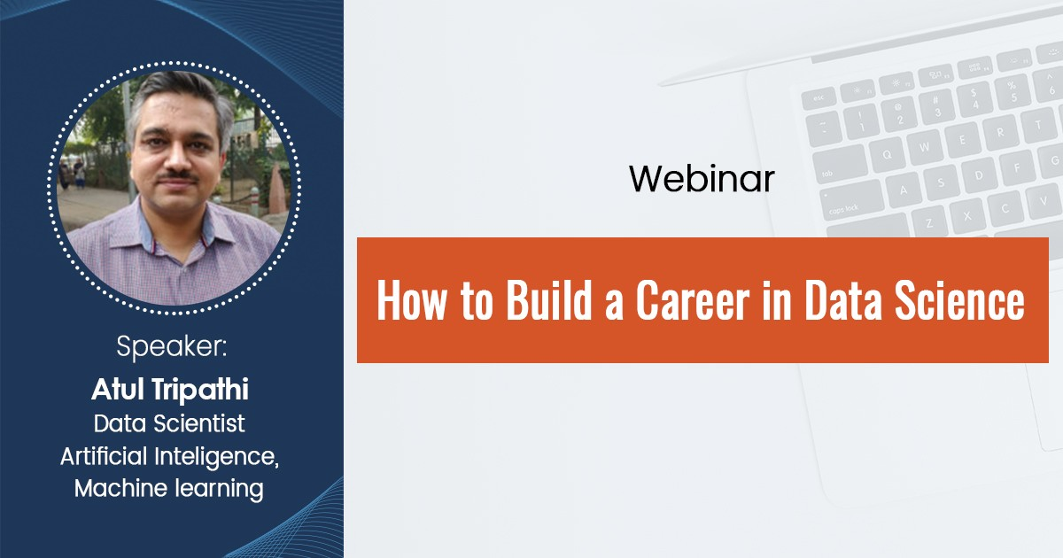 How to Build a Career in Data Science – Webinar Recording