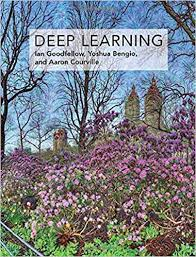 Deep Learning (Adaptive Computation and Machine Learning) - Ian Goodfellow, Yoshua Bengio, and Aron Courville