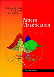 Pattern Classification - Richarr O. Duda, Peter E. Hart, and David G. Stork