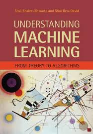 Understanding Machine Learning: From Theory to Algorithms - Shai Shalev-Shwartz and Shai Ben-David