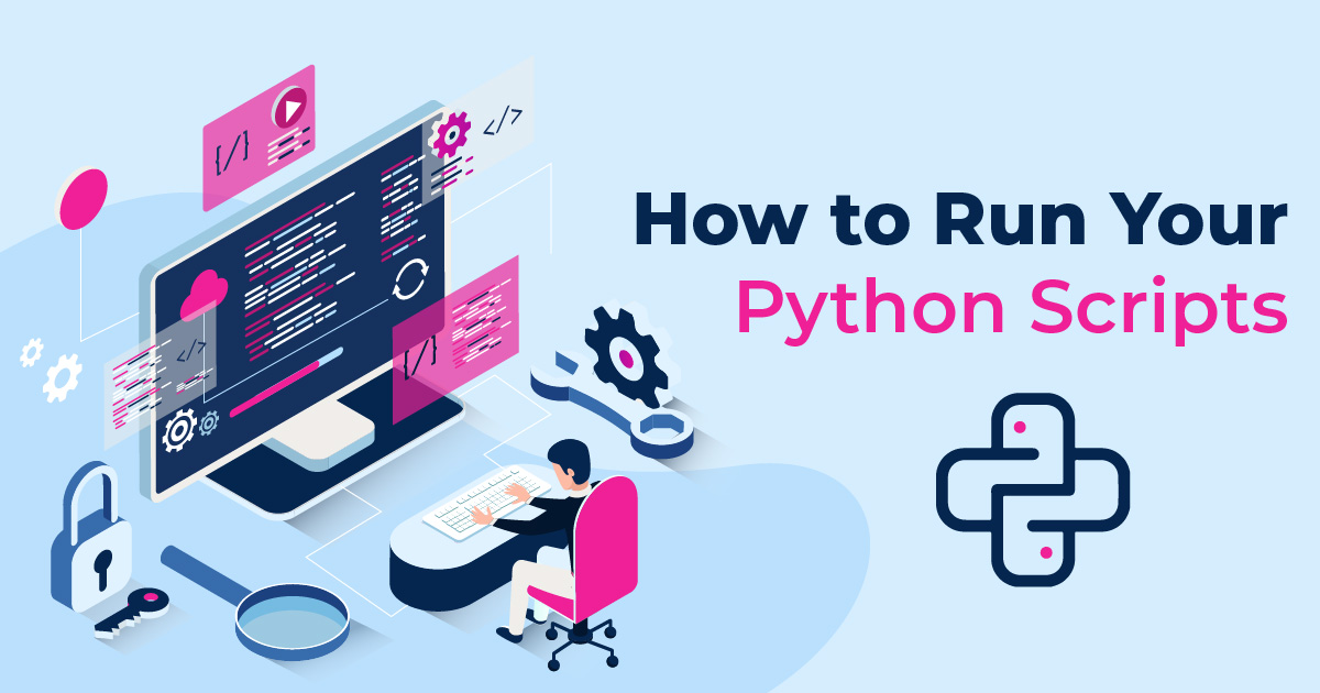 How to Run Your Python Scripts for Better Programming?