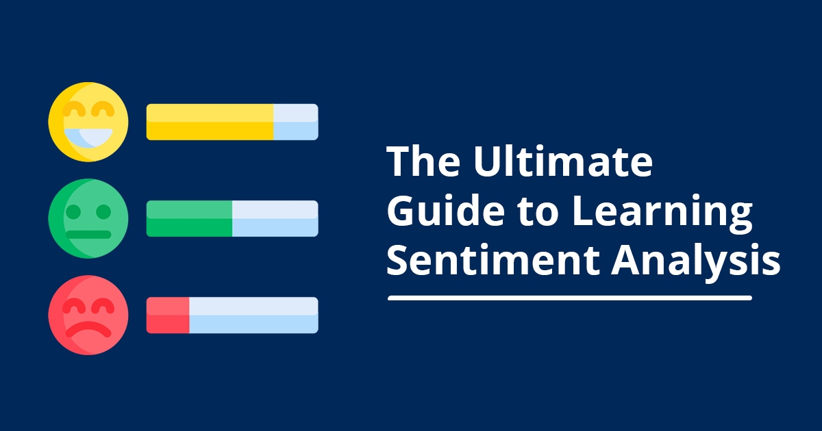 The Ultimate Guide to Learning Sentiment Analysis