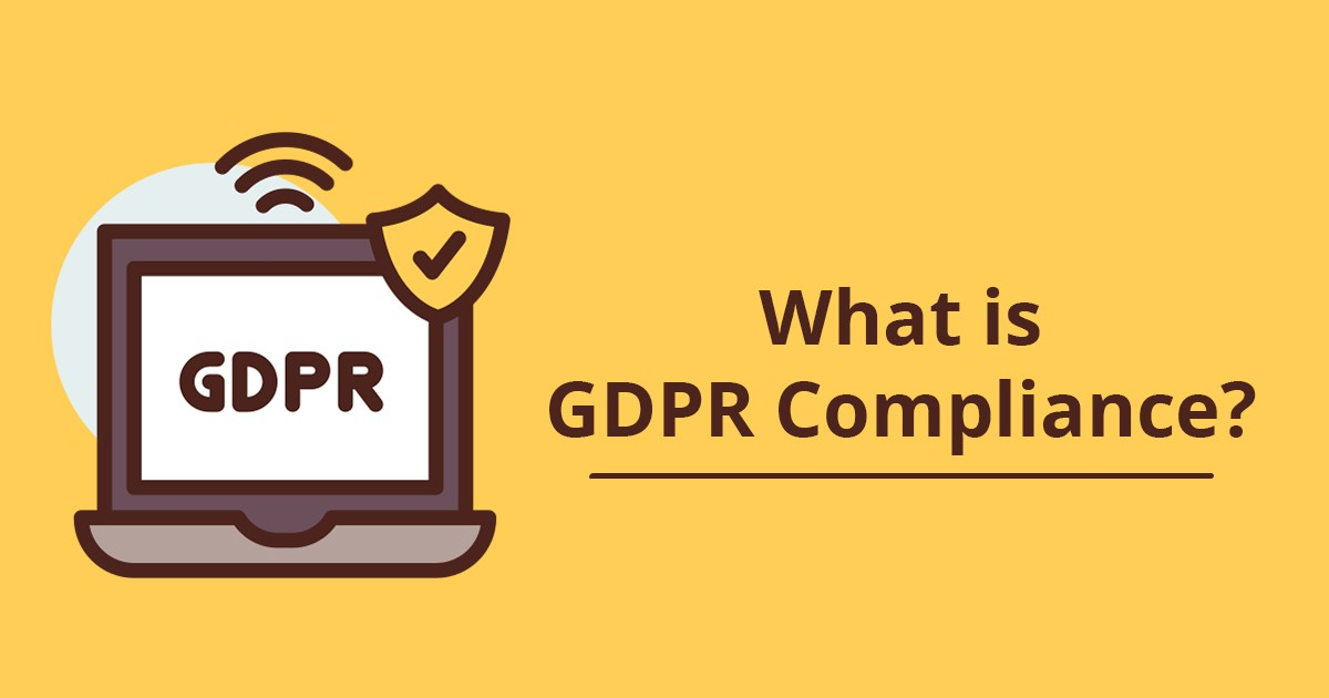 A Complete Guide on What is GDPR Compliance