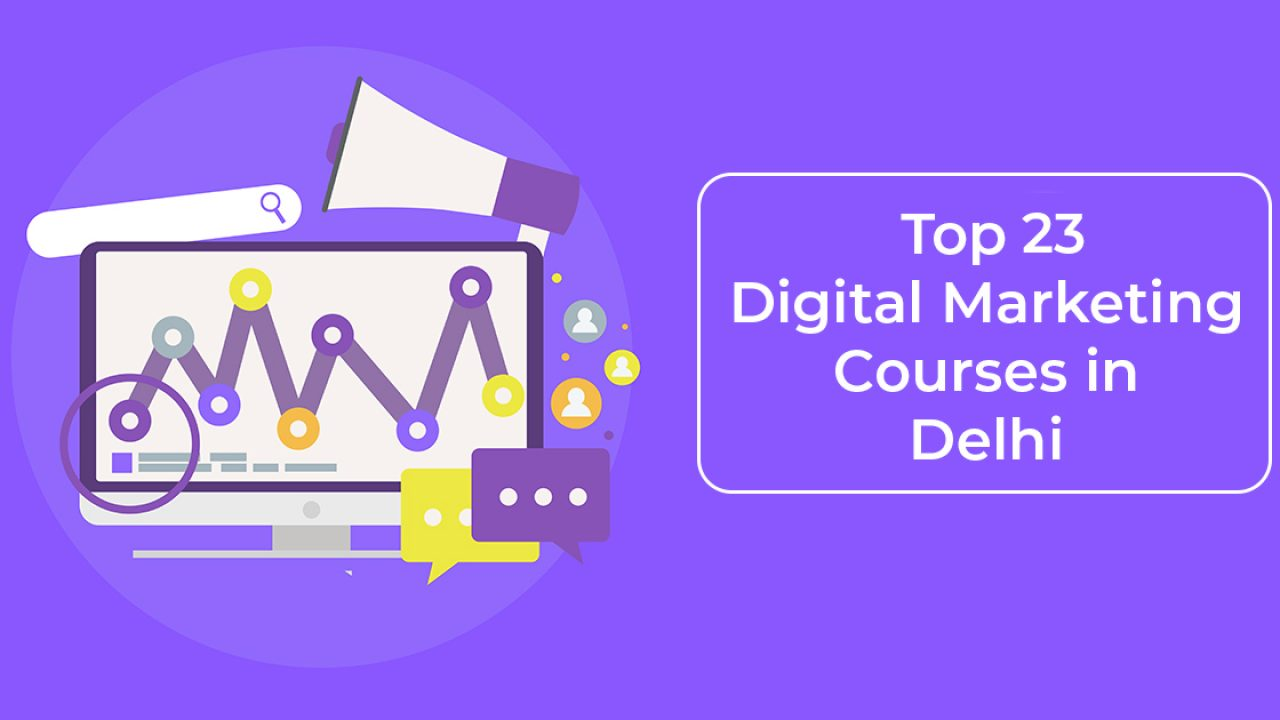 Top 23 Digital Marketing Courses In Delhi