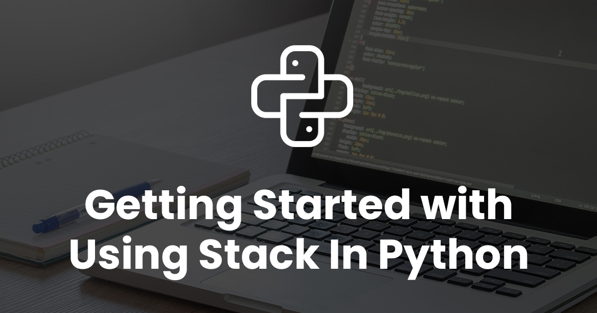 Getting Started with Using Stack In Python