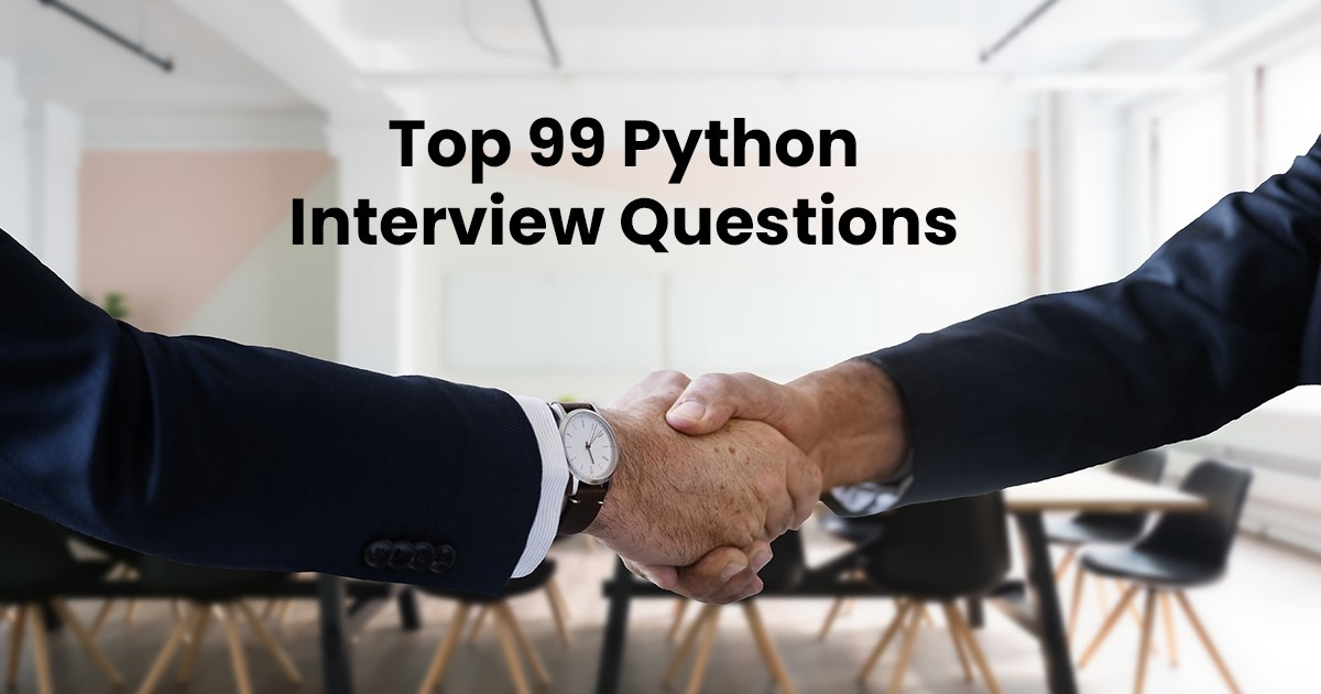 Top 99 Python Interview Questions