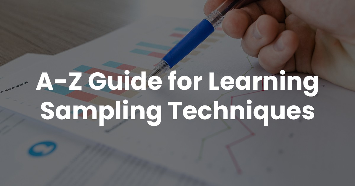 A-Z Guide for Learning Sampling Techniques