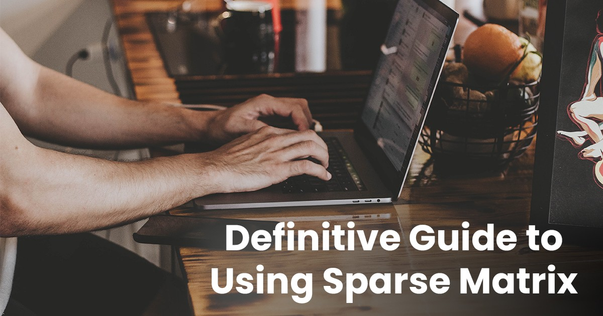 Definitive Guide to Using Sparse Matrix