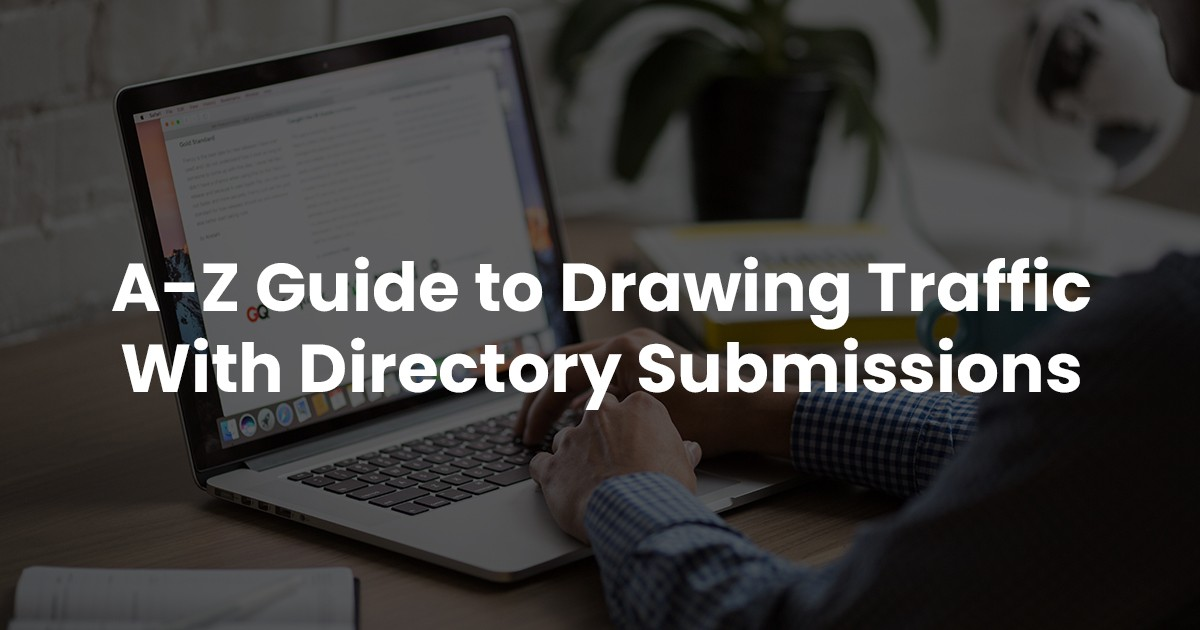 A-Z Guide to Drawing Traffic with Directory Submissions